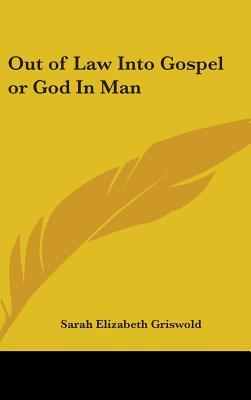 Out of Law Into Gospel or God in Man