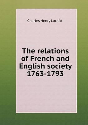 The Relations of French and English Society 1763-1793