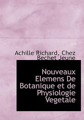 Nouveaux Elemens de Botanique Et de Physiologie Vegetale