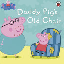 Peppa Pig: Daddy Pig's Old Chair