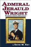 Admiral Jerauld Wright--warrior among diplomats