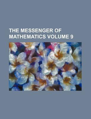 The Messenger of Mathematics Volume 9