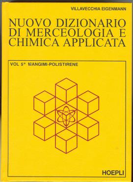 Nuovo dizionario di merceologia e chimica applicata / Mangimi-Polistirene