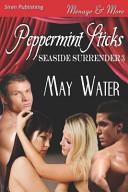 Peppermint Sticks [Seaside Surrender 3] (Siren Publishing Menage and More)