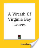 A Wreath of Virginia Bay Leaves