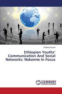 Ethiopian Youths' Communication And Social Networks