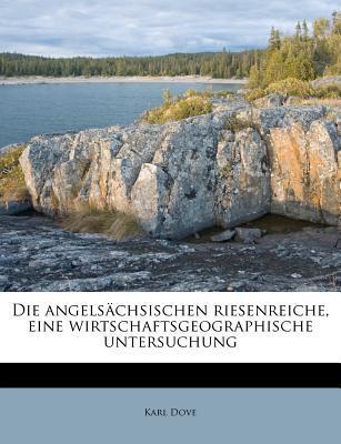 Die Angelsachsischen Riesenreiche, Eine Wirtschaftsgeographische Untersuchung