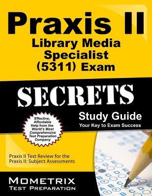 Praxis II Library Media Specialist 0311 Exam Secrets