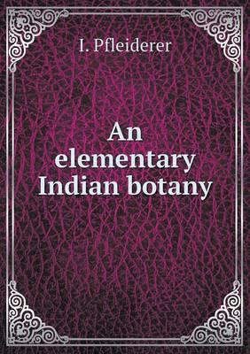 An Elementary Indian Botany