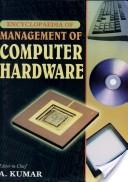 Encyclopaedia of Management of Computer Hardware