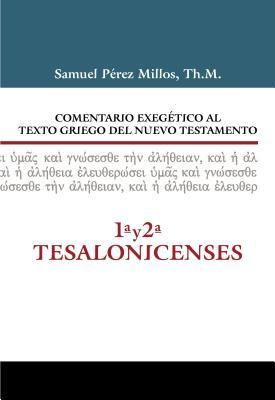 Comentario exegético al texto griego del nuevo testamento - 1ay2a tesalonicenses / Exegetical Commentary Greek Text of New Testament - 1 and 2 Thessalonians