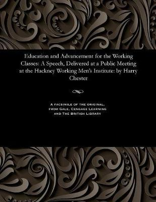 Education and Advancement for the Working Classes