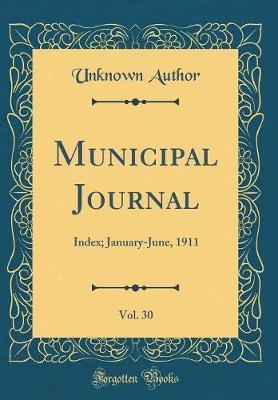 Municipal Journal, Vol. 30