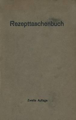 Rezepttaschenbuch, Nebst Anhang