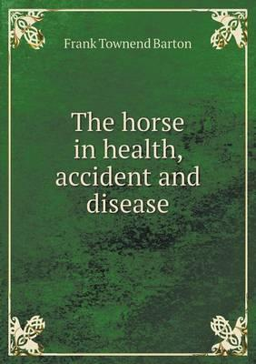 The Horse in Health, Accident and Disease