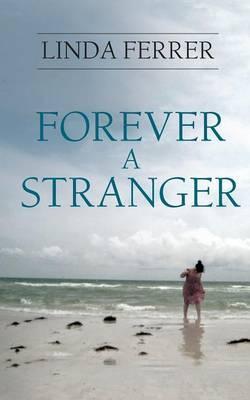 Forever a Stranger