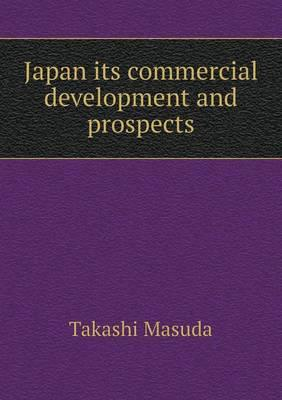 Japan Its Commercial Development and Prospects