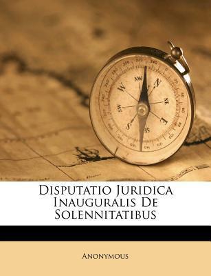 Disputatio Juridica Inauguralis de Solennitatibus