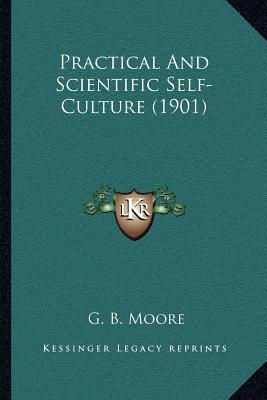 Practical and Scientific Self-Culture (1901)