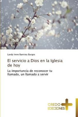 El servicio a Dios en la Iglesia de hoy
