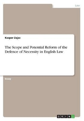 The Scope and Potential Reform of the Defence of Necessity in English Law