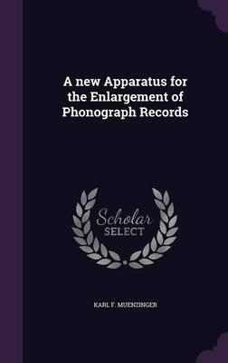 A New Apparatus for the Enlargement of Phonograph Records