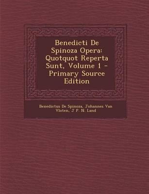 Benedicti de Spinoza Opera