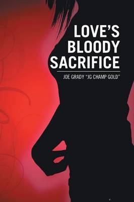 Love's Bloody Sacrifice