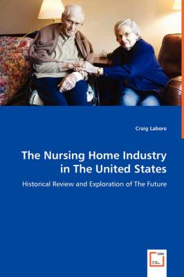 The Nursing Home Industry in the United States