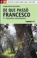 Di qui passò Francesco. 350 chilometri a piedi tra La Verna, Gubbio, Assisi... fino a Rieti