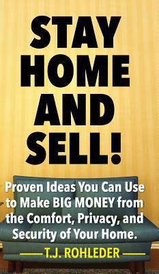 Stay Home and Sell!
