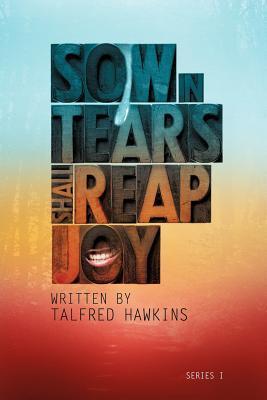 Sow in Tears But Reap in Joy