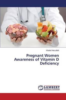 Pregnant Women Awareness of Vitamin D Deficiency
