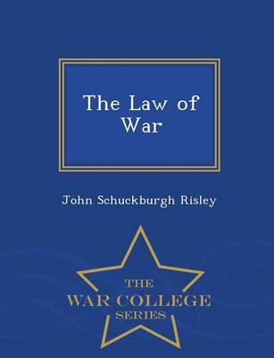 The Law of War - War College Series