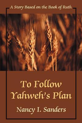 To Follow Yahweh's Plan