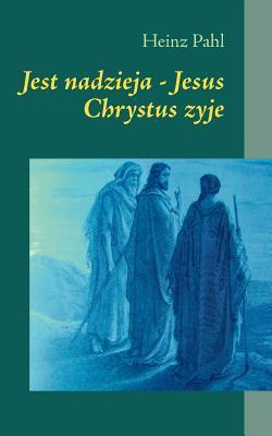 Jest nadzieja - Jesus Chrystus zyje