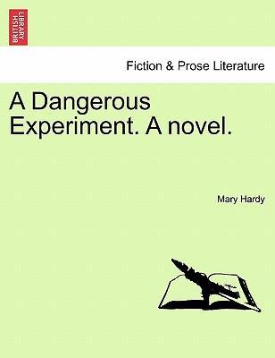 A Dangerous Experiment. A novel, vol. I