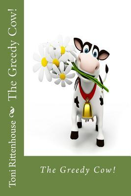 The Greedy Cow!