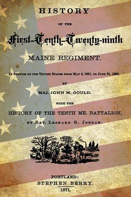History of the First-tenth-twenty-ninth Maine Regiment