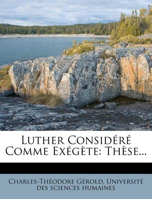 Luther Consid R Comme Ex G Te