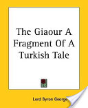 The Giaour A Fragment Of A Turkish Tale