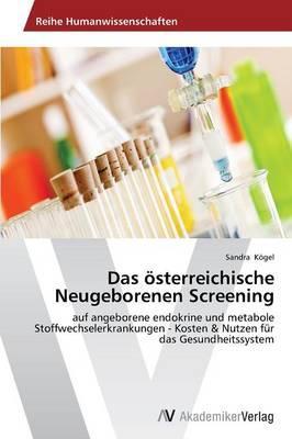 Das österreichische Neugeborenen Screening