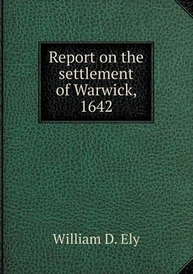 Report on the Settlement of Warwick, 1642