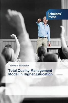 Total Quality Management Model in Higher Education