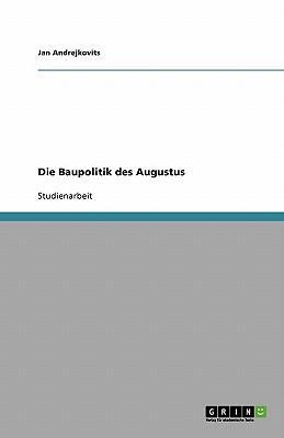 Die Baupolitik des Augustus