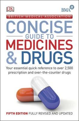 BMA Concise Guide to Medicine & Drugs