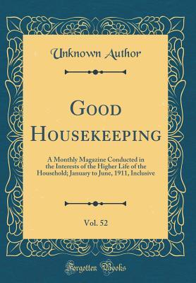 Good Housekeeping, Vol. 52