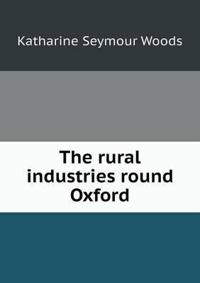 The Rural Industries Round Oxford
