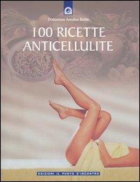 Cento ricette anticellulite