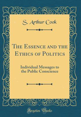 The Essence and the Ethics of Politics